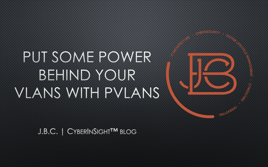 Put Some Power Behind Your VLANs With PVLANs