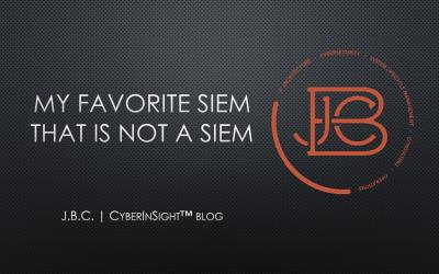 My Favorite SIEM That Is Not a SIEM