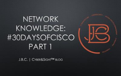 Network Knowledge: #30DaysofCisco Part 1