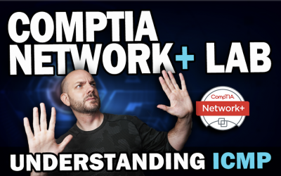 CompTIA Network+ Study Lab #7 | Understanding ICMP with Wireshark
