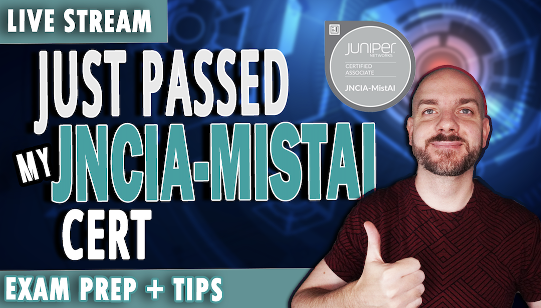 How I Passed the Juniper Networks JNCIA-MistAI Exam | JNCIA-MistAI Review and Study Tips