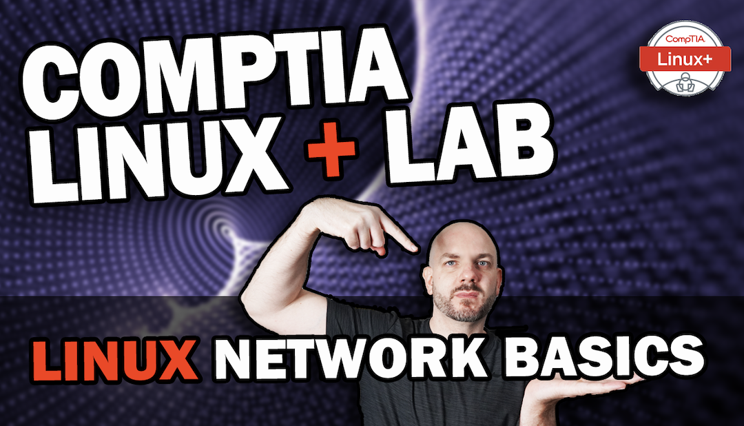 Understanding Linux Networking Fundamentals | CompTIA Linux+ Lab Walkthrough